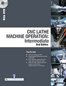 CNC LATHE MACHINE OPERATION : Intermediate (2nd Edition) (Book with DVD)